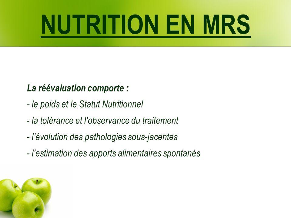 NUTRITION EN MRS La réévaluation comporte :
