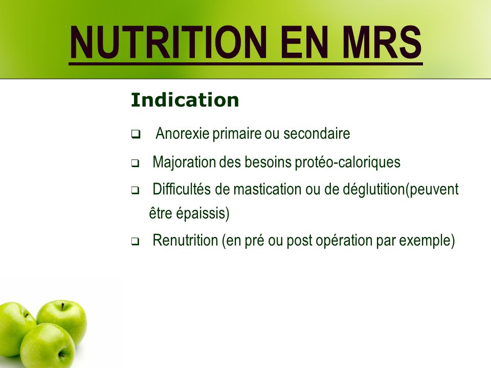 NUTRITION EN MRS Indication Anorexie primaire ou secondaire