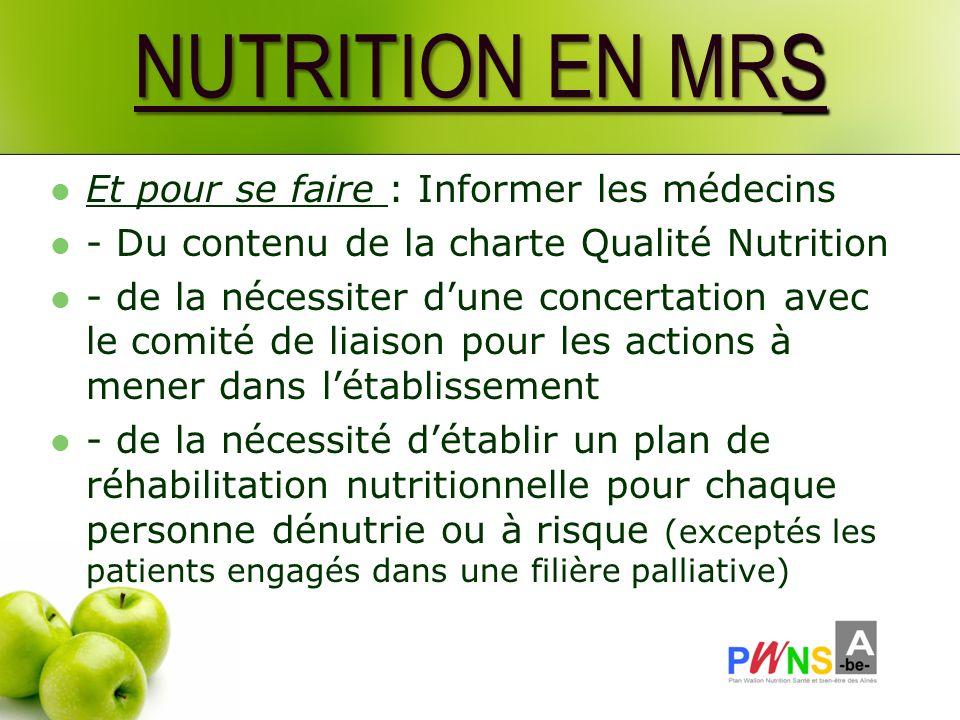 NUTRITION EN MRS Et pour se faire : Informer les médecins