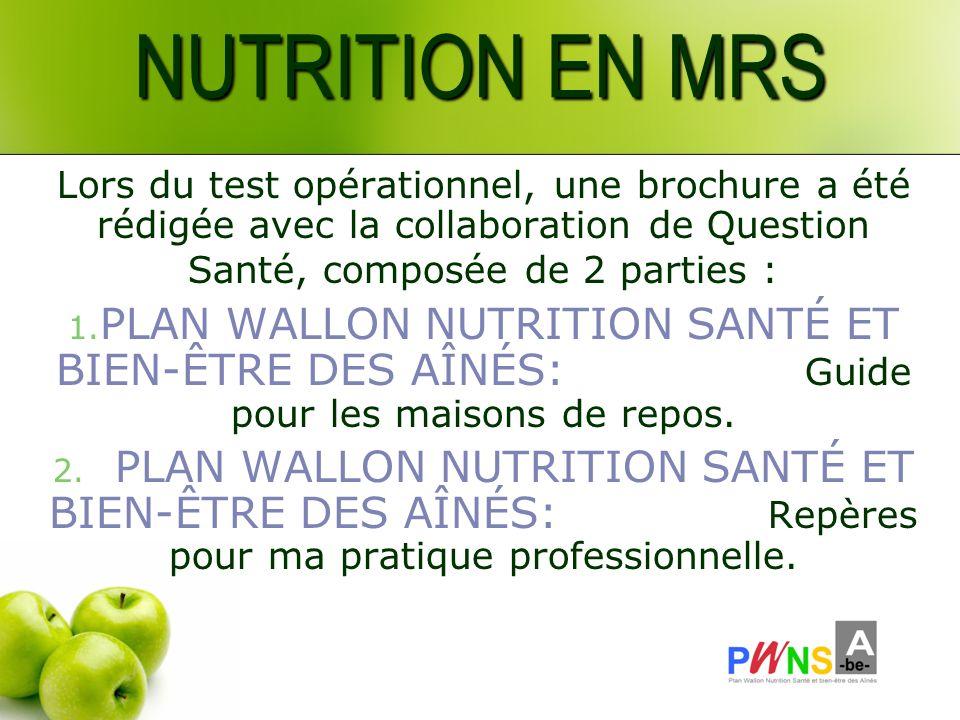 NUTRITION EN MRS Lors du test opérationnel, une brochure a été rédigée avec la collaboration de Question Santé, composée de 2 parties :