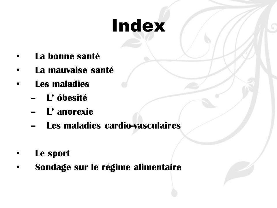 Index La bonne santé La mauvaise santé Les maladies L' óbesité