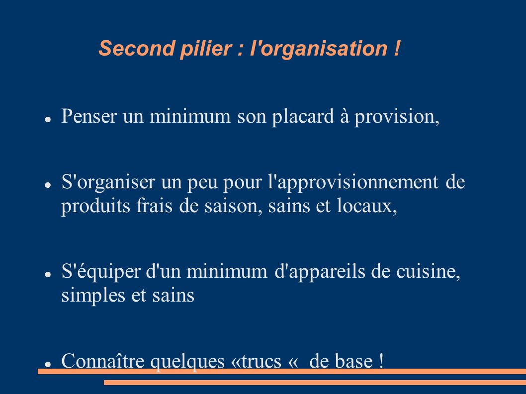 Second pilier : l organisation !