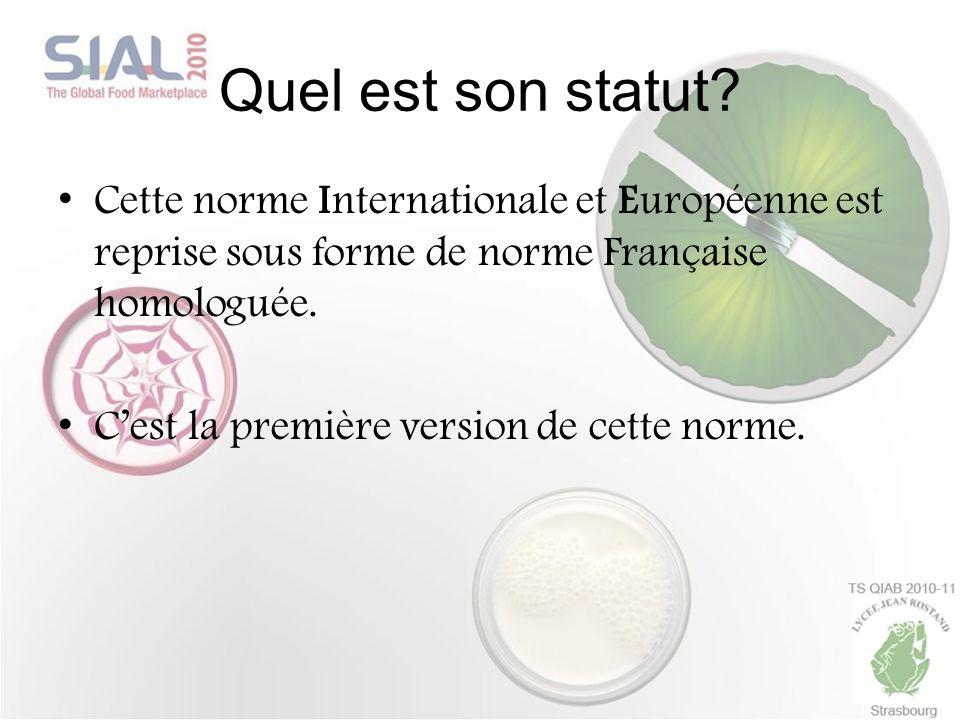 Quel est son statut Cette norme Internationale et Européenne est reprise sous forme de norme Française homologuée.