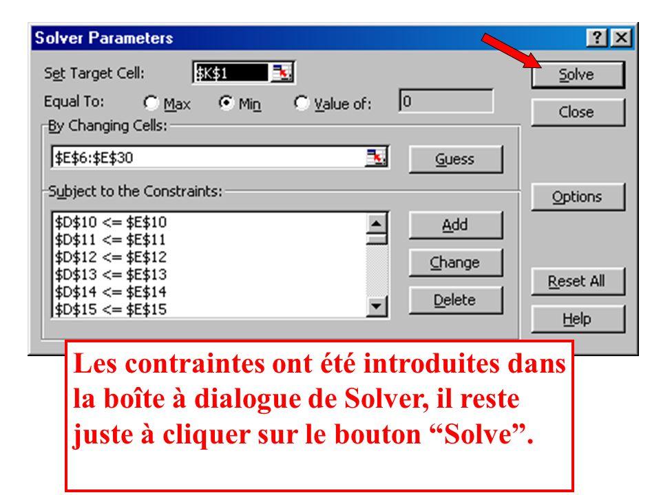 Les contraintes ont été introduites dans la boîte à dialogue de Solver, il reste juste à cliquer sur le bouton Solve .