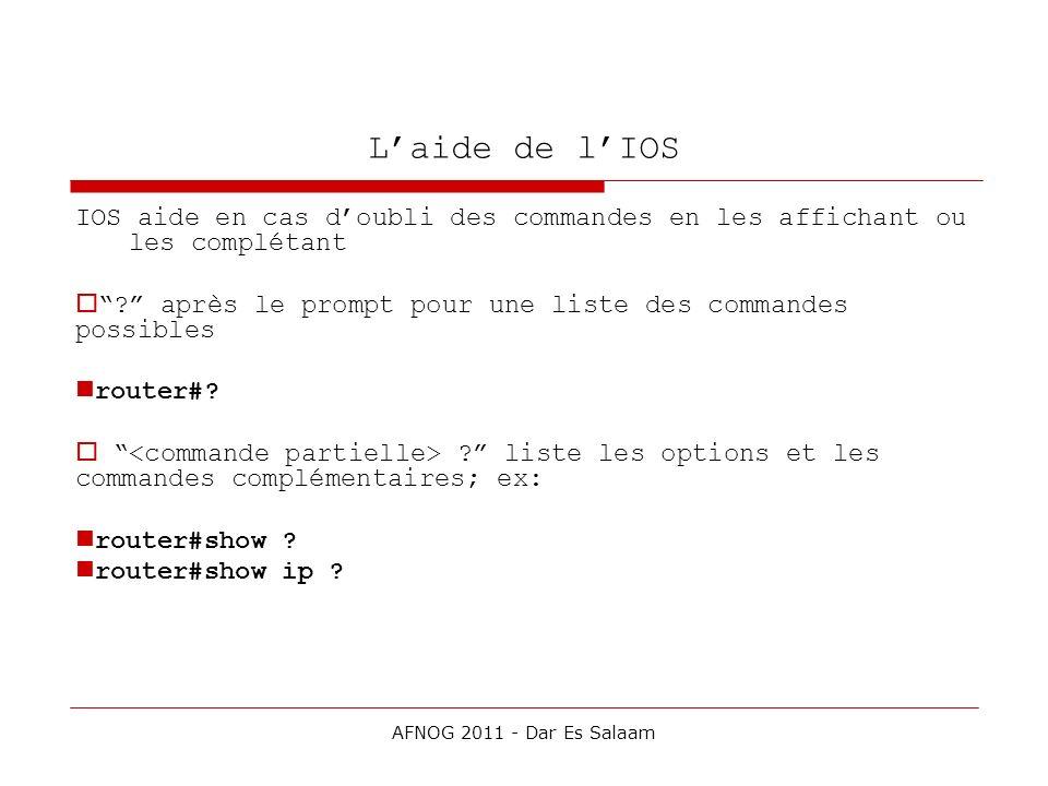 L'aide de l'IOS IOS aide en cas d'oubli des commandes en les affichant ou les complétant.