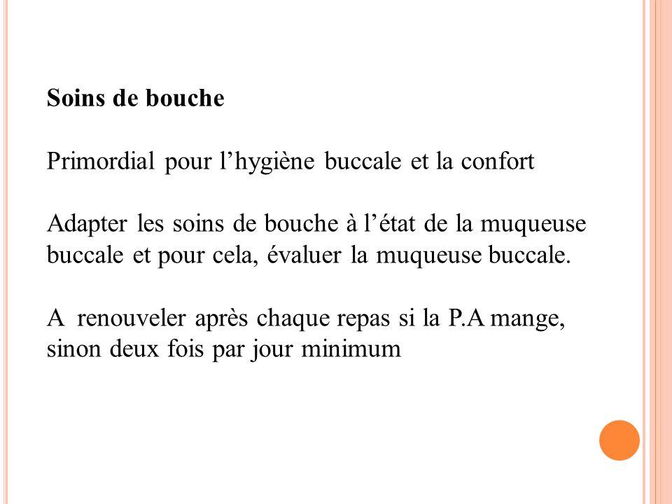 Soins de bouche Primordial pour l'hygiène buccale et la confort. Adapter les soins de bouche à l'état de la muqueuse.