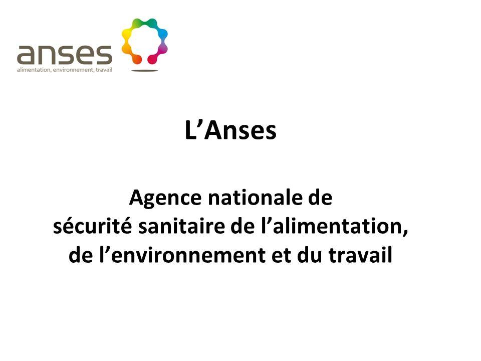 L'Anses Agence nationale de sécurité sanitaire de l'alimentation, de l'environnement et du travail