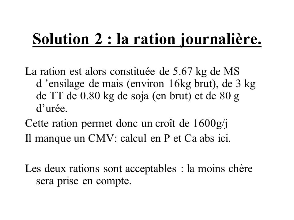 Solution 2 : la ration journalière.