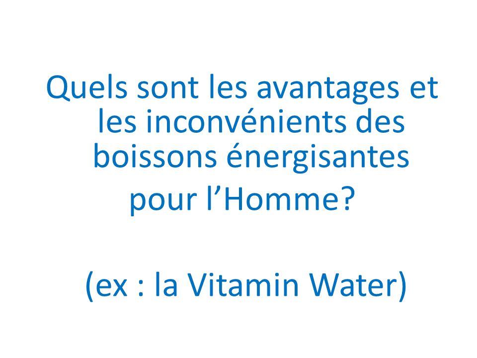 Quels sont les avantages et les inconvénients des boissons énergisantes pour l'Homme.