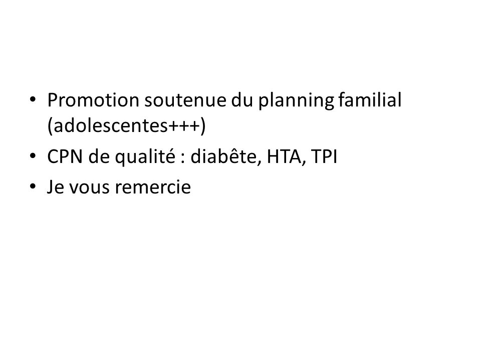 Promotion soutenue du planning familial (adolescentes+++)