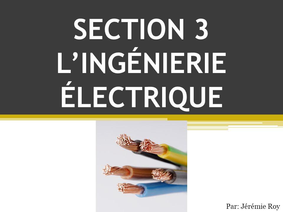 SECTION 3 L'INGÉNIERIE ÉLECTRIQUE