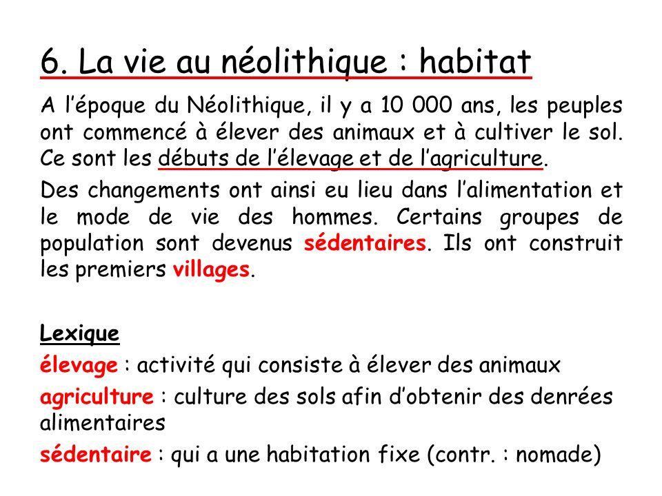 6. La vie au néolithique : habitat
