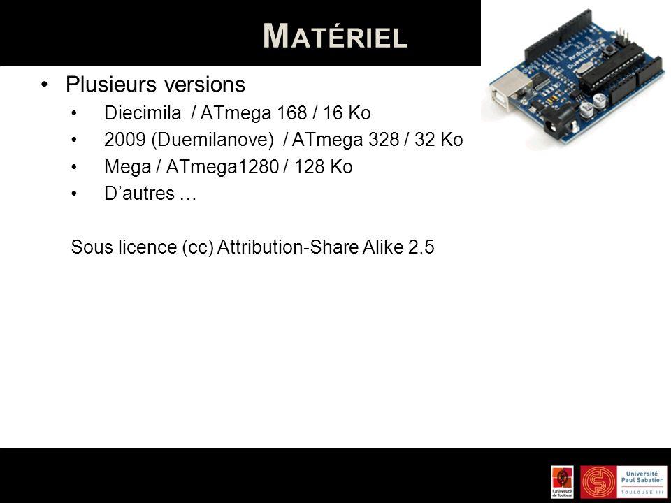 Matériel Plusieurs versions Diecimila / ATmega 168 / 16 Ko