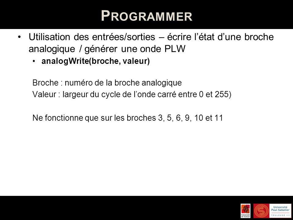 Programmer Utilisation des entrées/sorties – écrire l'état d'une broche analogique / générer une onde PLW.
