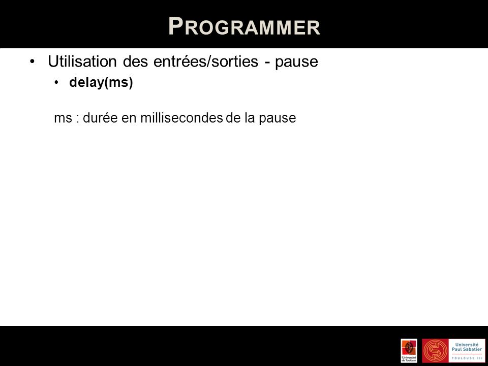 Programmer Utilisation des entrées/sorties - pause delay(ms)