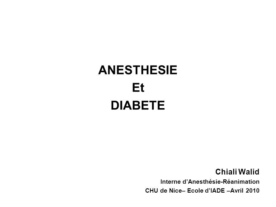 ANESTHESIE Et DIABETE Chiali Walid Interne d'Anesthésie-Réanimation