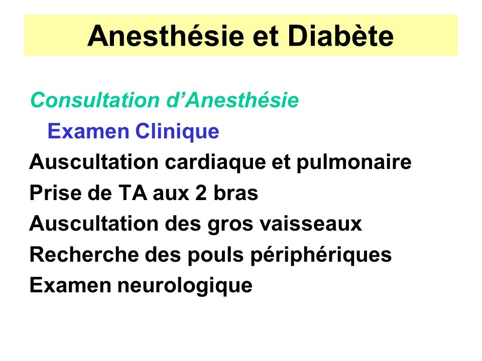Anesthésie et Diabète Consultation d'Anesthésie Examen Clinique