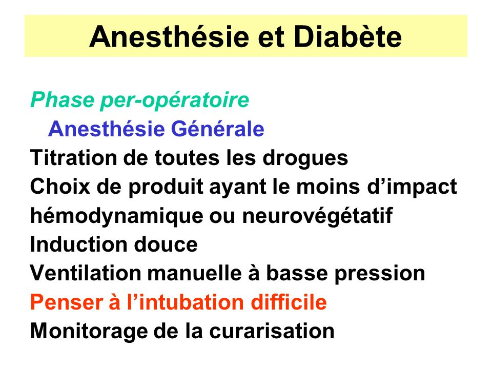 Anesthésie et Diabète Phase per-opératoire Anesthésie Générale