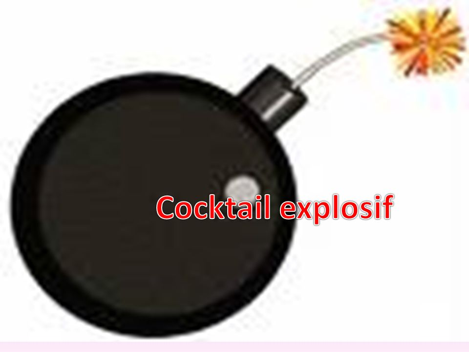Cocktail explosif