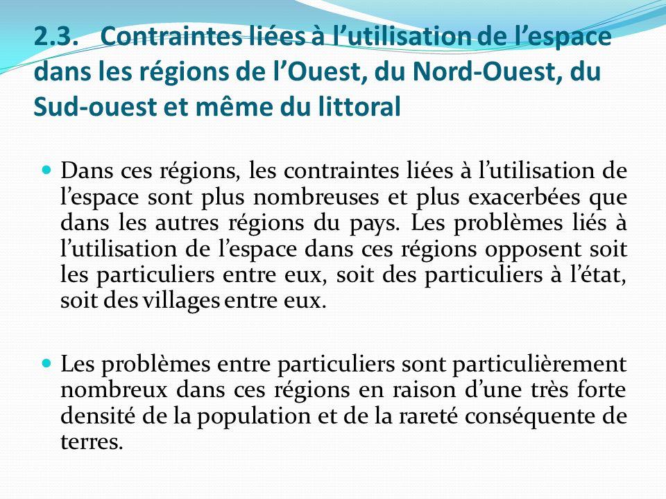 2.3. Contraintes liées à l'utilisation de l'espace dans les régions de l'Ouest, du Nord-Ouest, du Sud-ouest et même du littoral