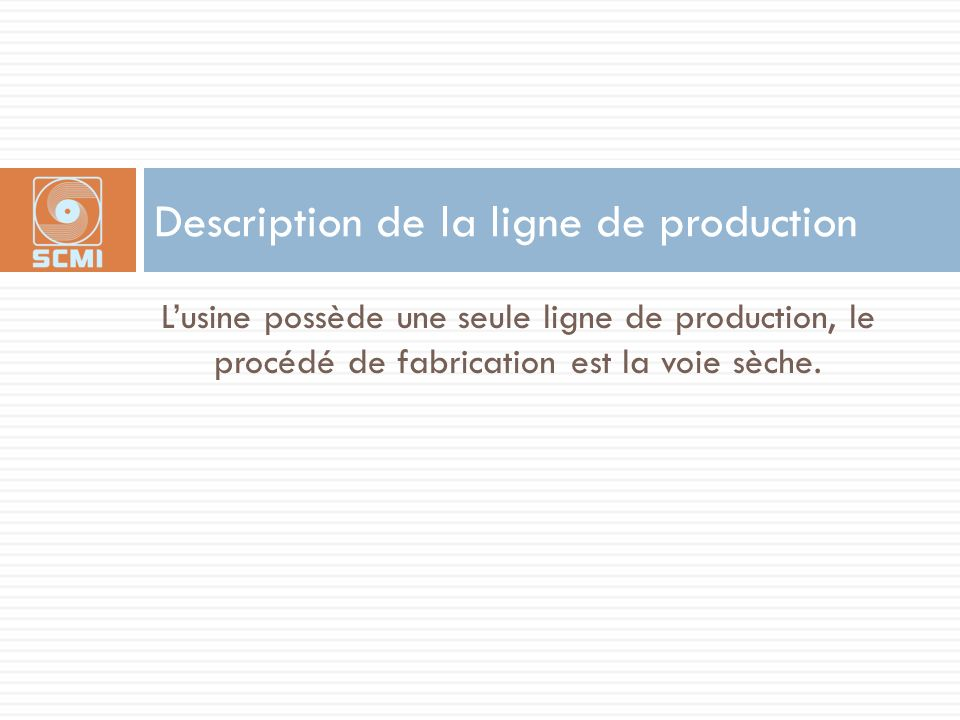 Description de la ligne de production