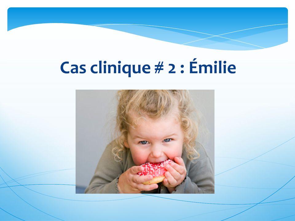 Cas clinique # 2 : Émilie