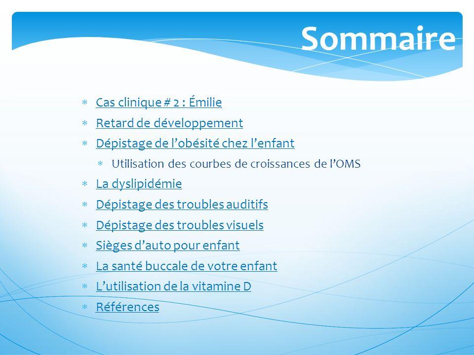 Sommaire Cas clinique # 2 : Émilie Retard de développement