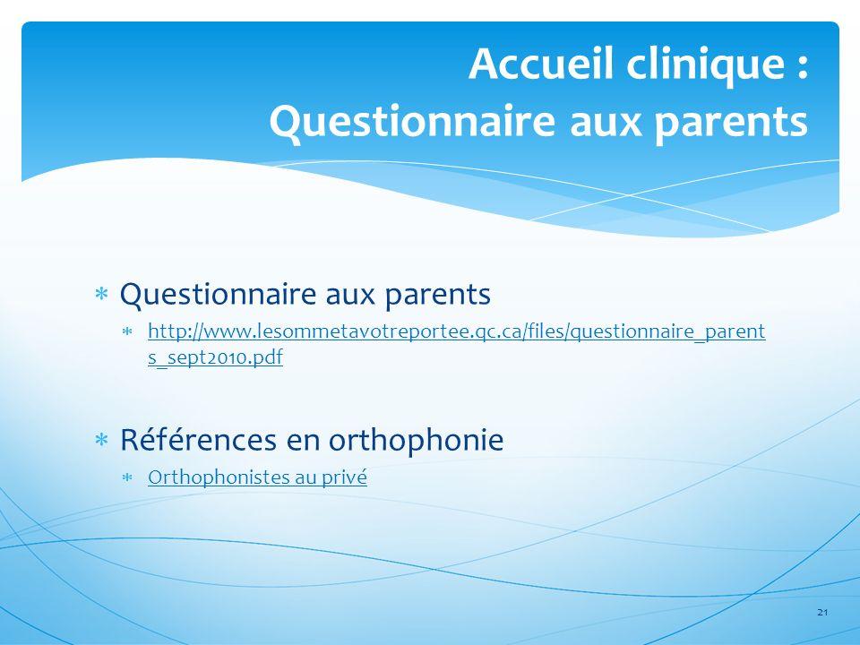 Accueil clinique : Questionnaire aux parents