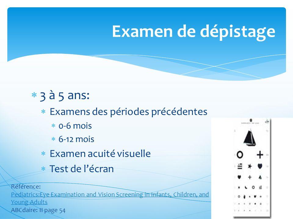 Examen de dépistage 3 à 5 ans: Examens des périodes précédentes