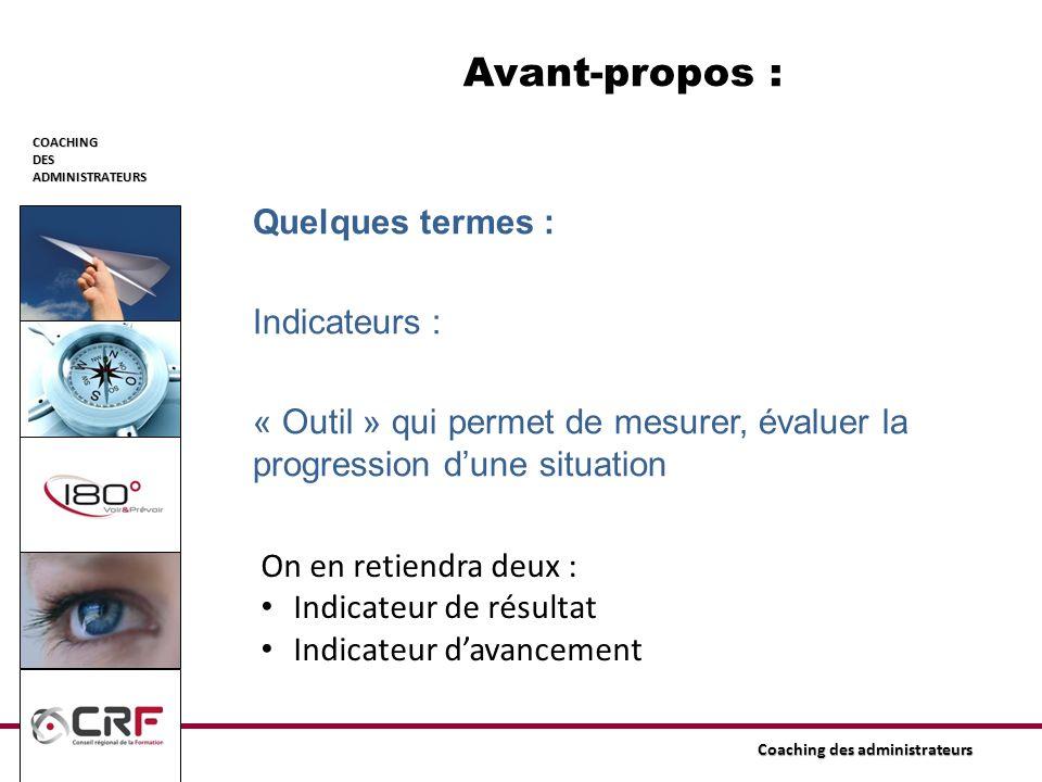 Avant-propos : Quelques termes : Indicateurs : « Outil » qui permet de mesurer, évaluer la progression d'une situation