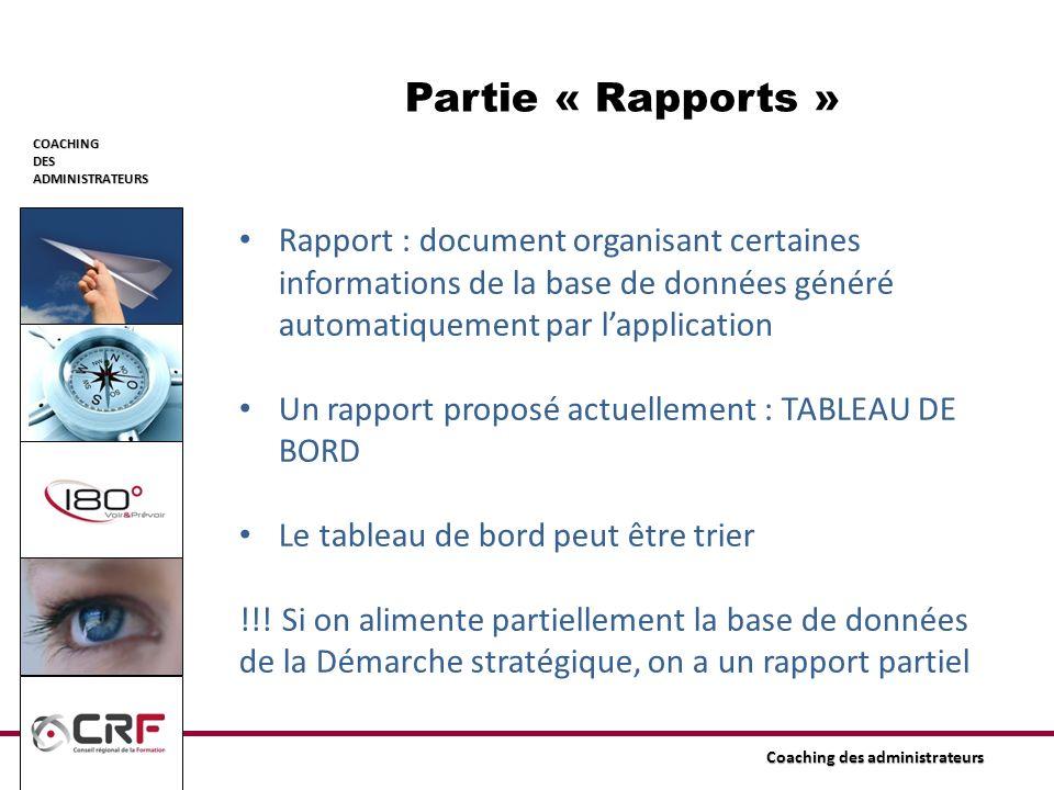Partie « Rapports » Rapport : document organisant certaines informations de la base de données généré automatiquement par l'application.