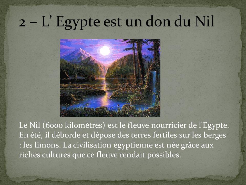 2 – L' Egypte est un don du Nil