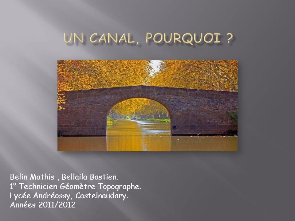 Un Canal, Pourquoi Belin Mathis , Bellaila Bastien.