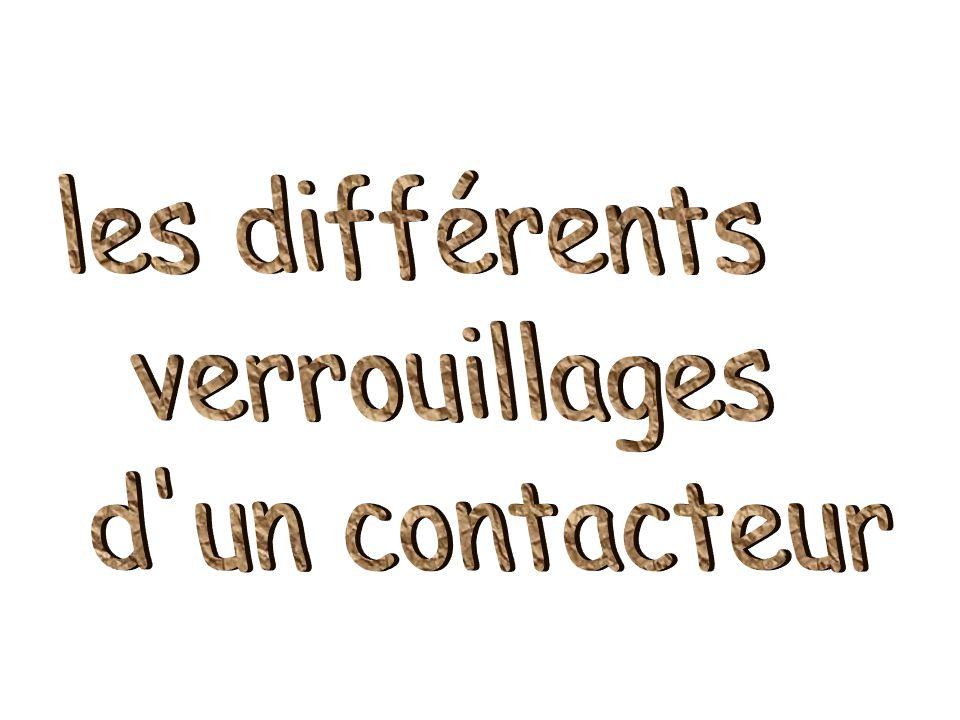 les différents verrouillages d un contacteur
