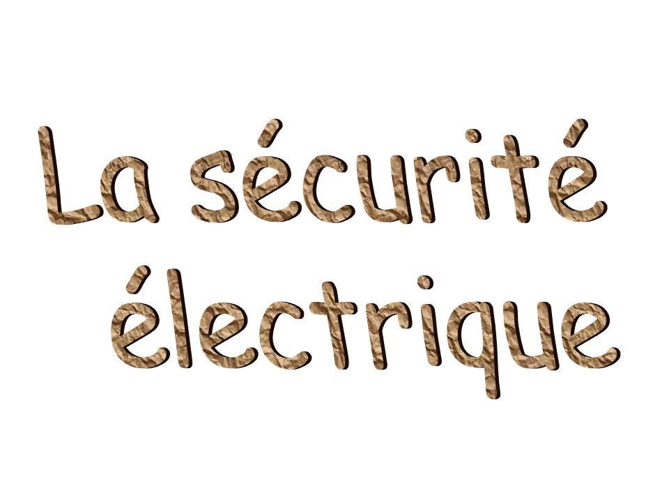 La sécurité électrique