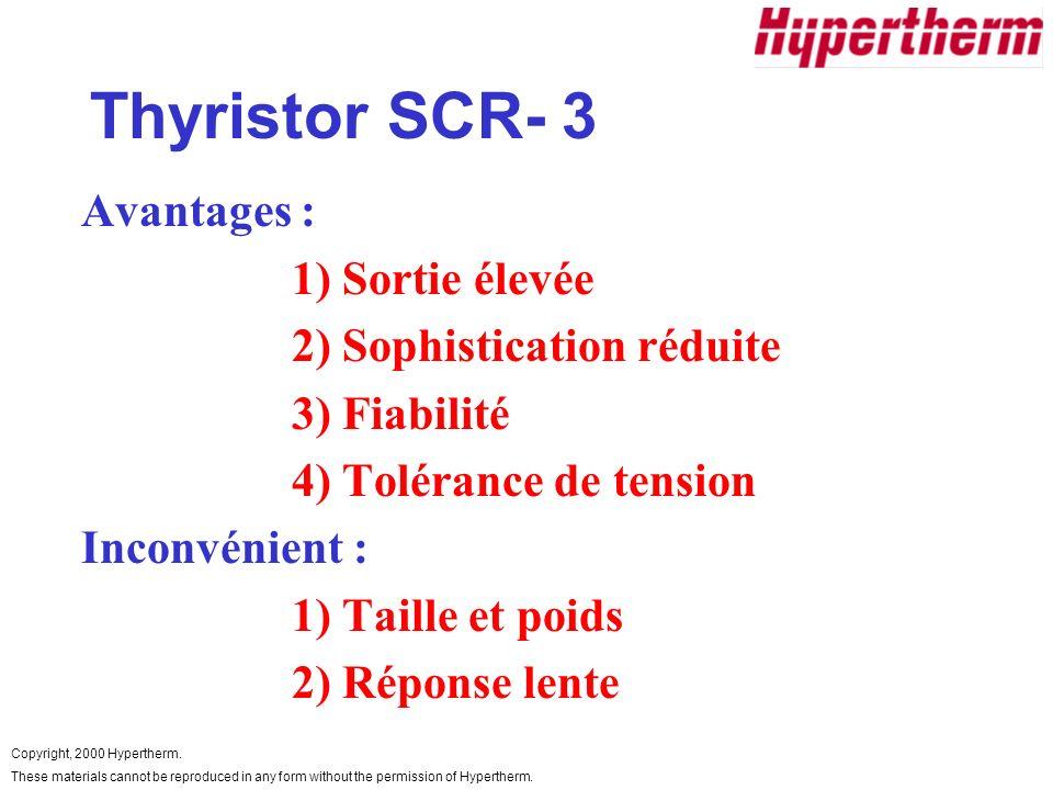 Thyristor SCR- 3 Avantages : 1) Sortie élevée