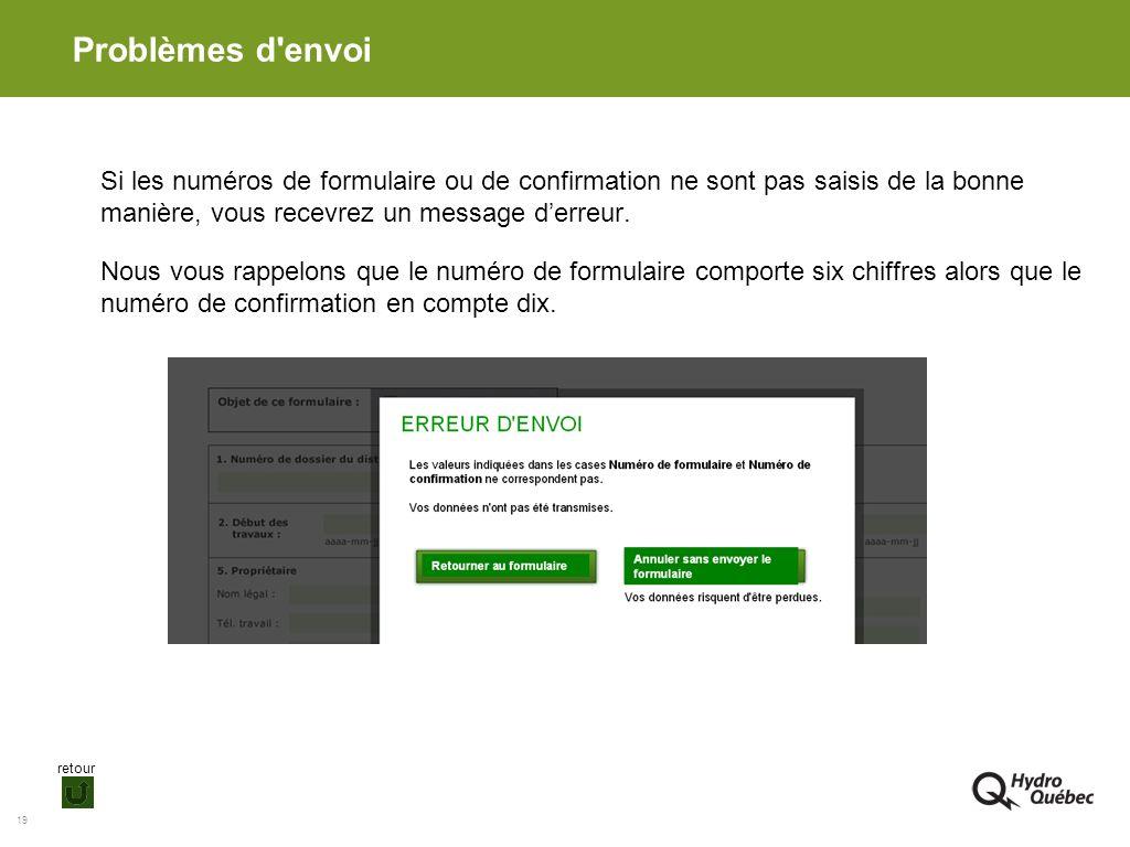 Problèmes d envoi Si les numéros de formulaire ou de confirmation ne sont pas saisis de la bonne manière, vous recevrez un message d'erreur.
