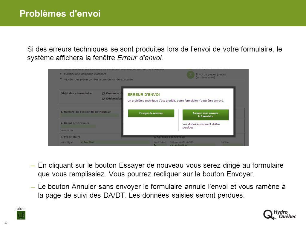Problèmes d envoi Si des erreurs techniques se sont produites lors de l'envoi de votre formulaire, le système affichera la fenêtre Erreur d envoi.