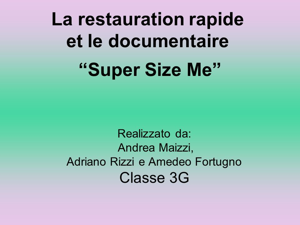 La restauration rapide et le documentaire Super Size Me