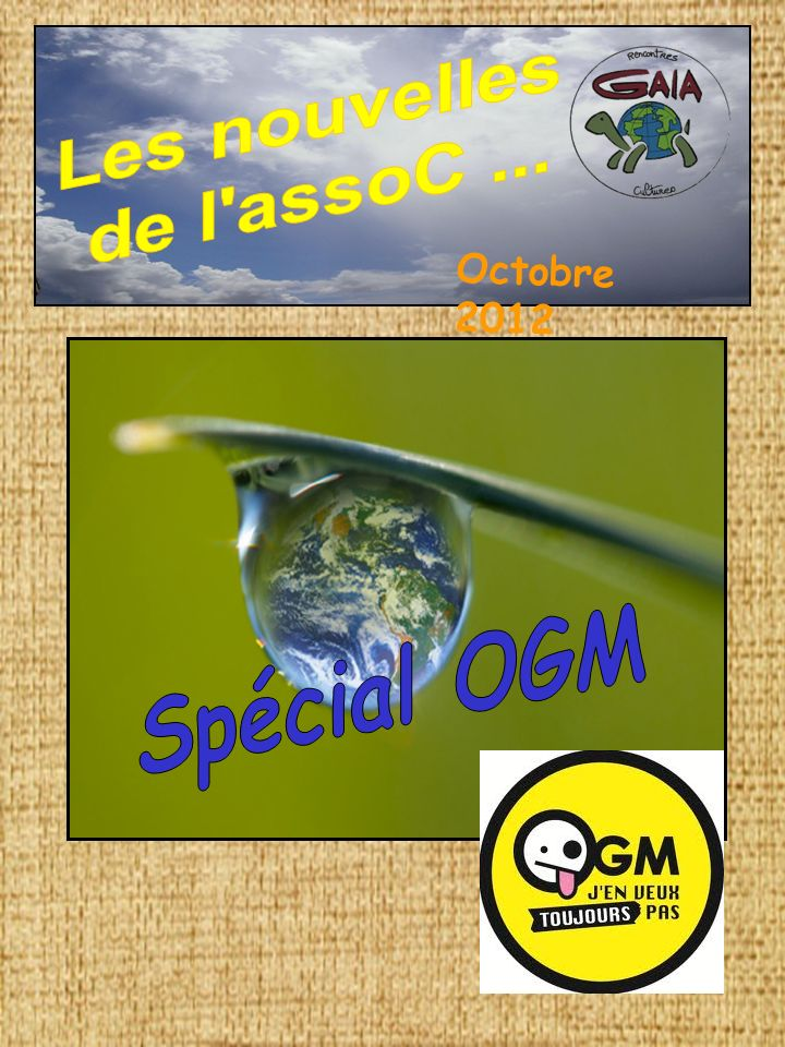 Les nouvelles de l assoC ... Octobre 2012 Spécial OGM