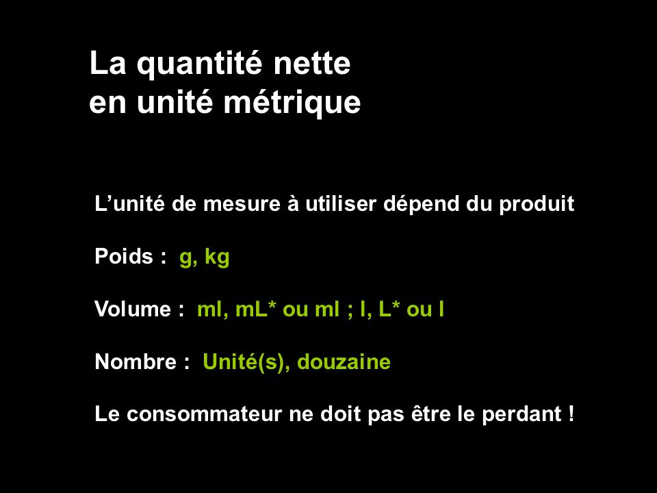 La quantité nette en unité métrique