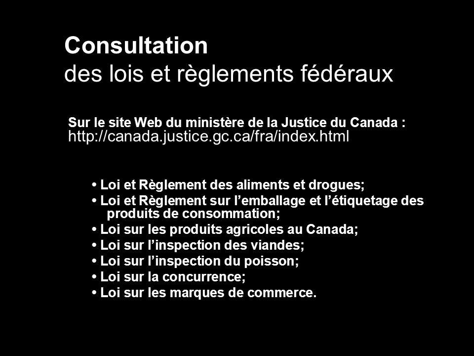 des lois et règlements fédéraux