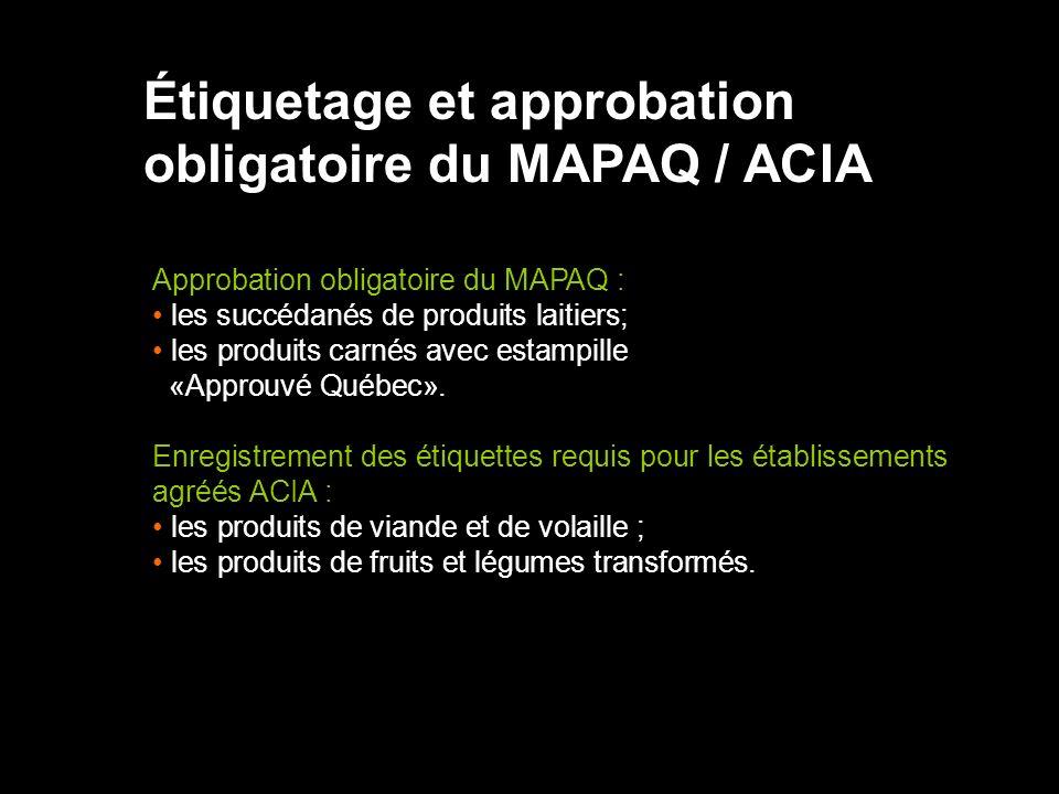 Étiquetage et approbation obligatoire du MAPAQ / ACIA