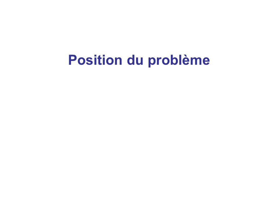 Position du problème