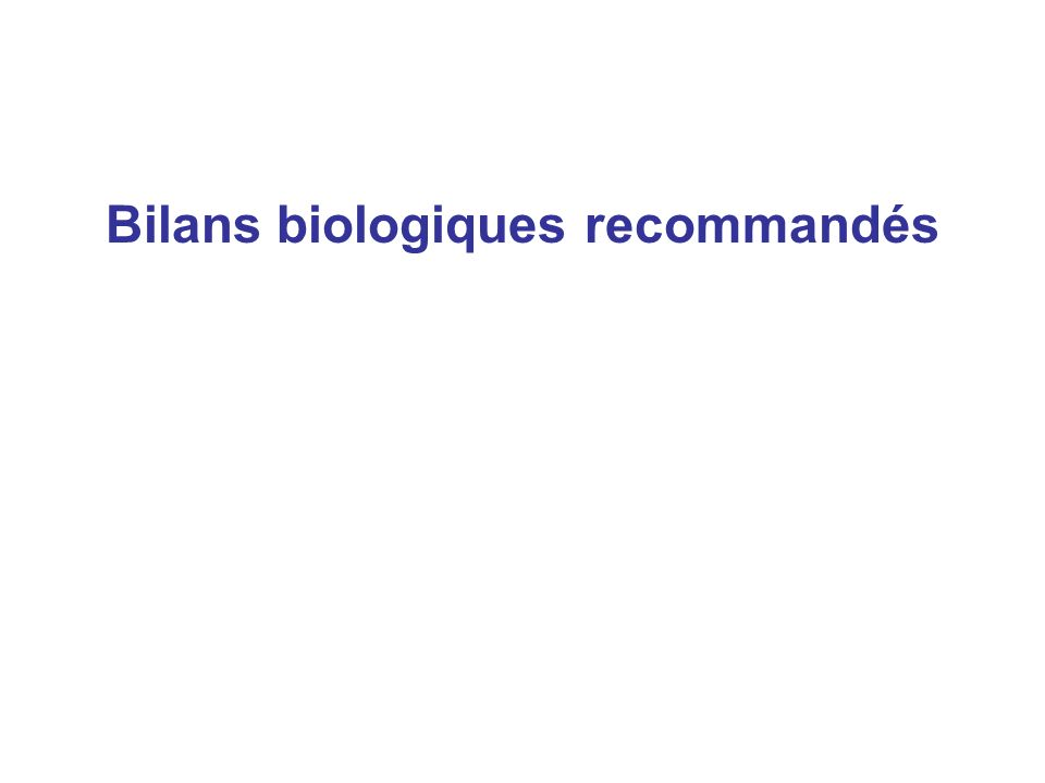 Bilans biologiques recommandés