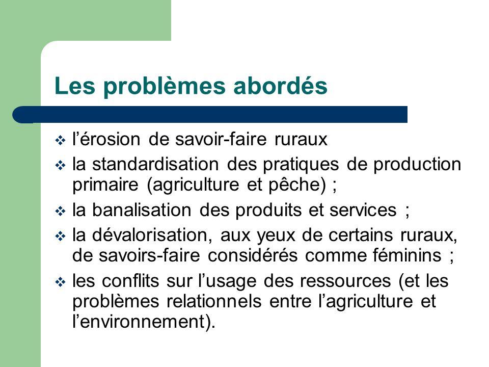 Les problèmes abordés l'érosion de savoir-faire ruraux