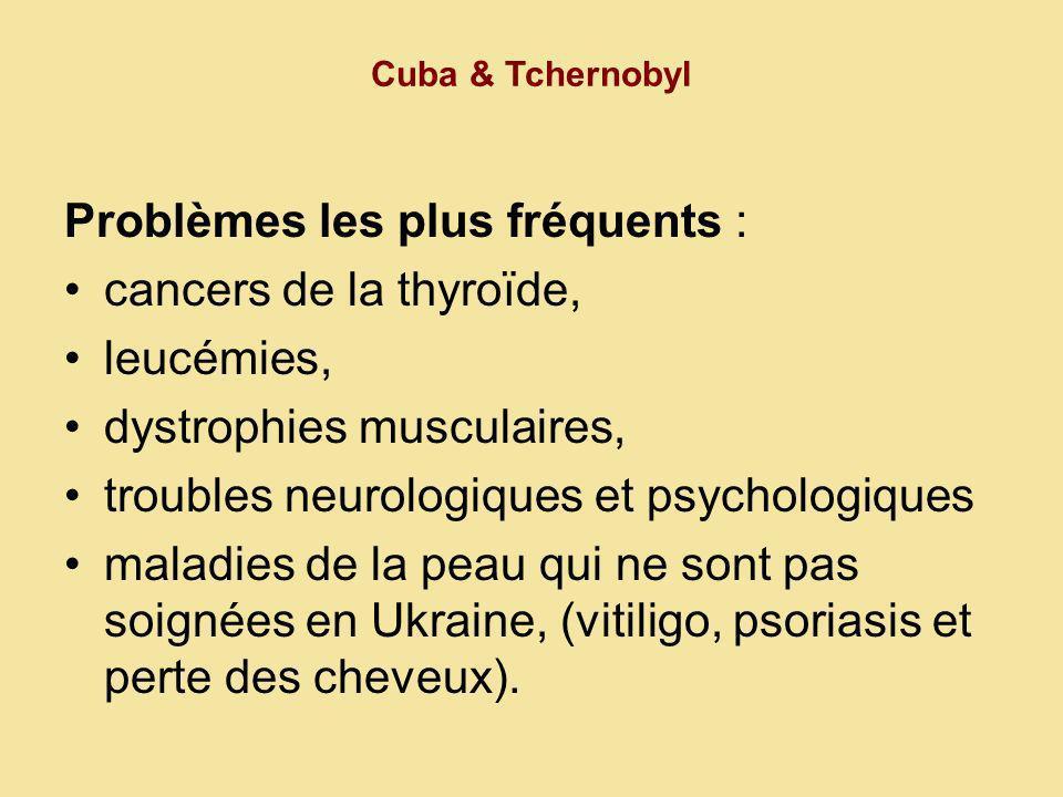 Problèmes les plus fréquents : cancers de la thyroïde, leucémies,