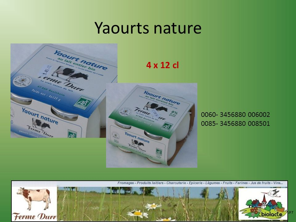 Yaourts nature 4 x 12 cl 0060- 3456880 006002 0085- 3456880 008501 JFT
