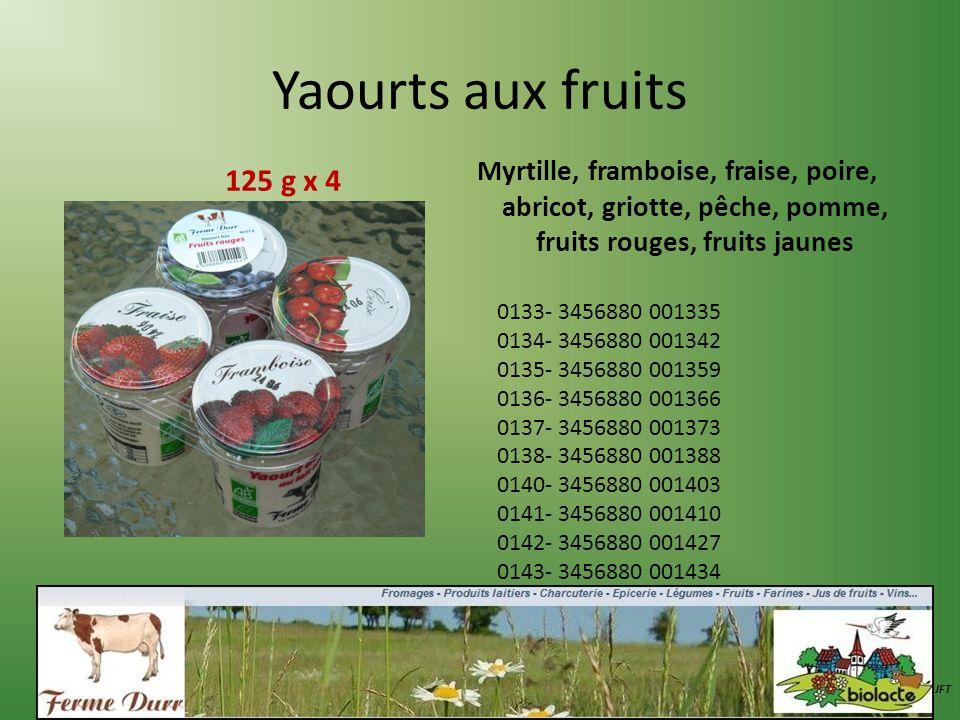 Yaourts aux fruits Myrtille, framboise, fraise, poire, abricot, griotte, pêche, pomme, fruits rouges, fruits jaunes.