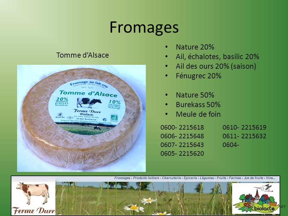 Fromages Nature 20% Ail, échalotes, basilic 20% Tomme d'Alsace